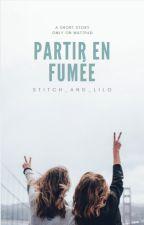 Partir en fumée by Stitch_and_Lilo