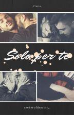 Solo per te by Seekerofdreams_