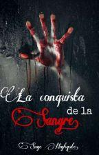 La conquista de la sangre. by sepulchralwriter