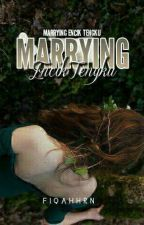 Marrying Mr. Tengku ✔ by FiqahHrn
