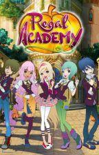 A Regal Academy Fanfiction  by SaphireGem18