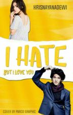 I Hate [NEW EDITION] by krisnayanadewi