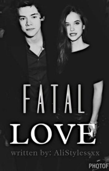 Fatal Love. (A Harry Styles and Barbara Palvin Fanfiction ...