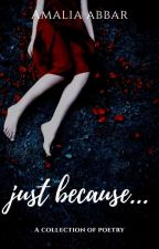 Just because  by VioletEden