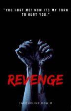Revenge (GirlxGirl)(ON HOLD) by JacquelineDohim