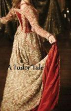 A Tudor Tale by JuliettedB