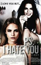 PS : I HATE YOU ➸ [CaKe] BEING REVISED by skendallous
