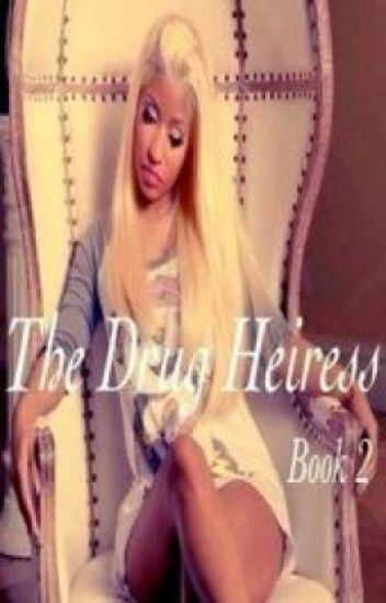 The Drug Heiress (BOOK 2)