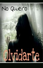 No quiero Olvidarte #JTD2 by Luly_Doblas