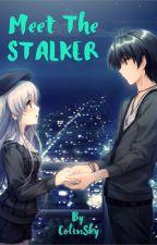 Meet The STALKER by SkyXflowergirl