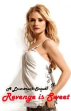Revenge Is Sweet [Book 2 in the LoveStruck series] by JenniferTjandrajana
