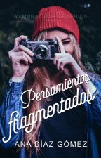 Pensamientos fragmentados by Mundos_Paralelos_