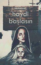HAYDİ BAŞLASIN  by charcyla