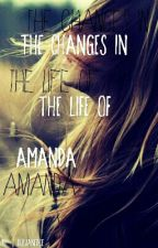 The Changes in the Life of Amanda  by blueinfatuation