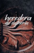 La Heredera de Slytherin  by Plxnetxx