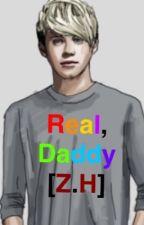 Real, Daddy. [Z.H] by ntmxziallx
