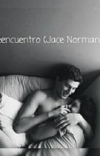 El reencuentro (Jace Norman y tú) by -FallingInTheNight