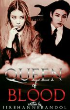 QUEEN OF BLOOD (Gangster And Mafia) [COMPLETED] EDITING by jirehanne_