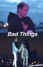 Bad Things by pontianaksetan
