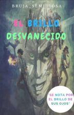 El brillo desvanecido (Percabeth)   by Newriter13
