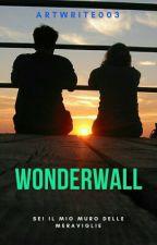 Wonderwall - sei il mio muro delle meraviglie by MarcoIanne