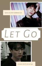 Let Go [YoonKook] by Keetomyheart-