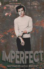 Imperfect || H.S by jessvyx