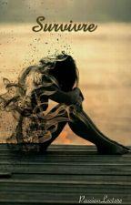 Survivre (en pause) by PassionLecture