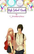 High school Crush (A SasukexSakura/SasuSaku Fanfic) by Y_StrawberryChoco