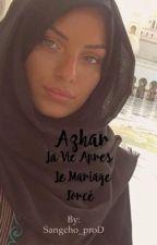 [ 1] Azhar, la vie après un mariage forcé  by Sangcho_proD