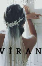 VİRAN θ Töre by ElifKiriscii
