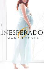 O Inesperado by MahNicos