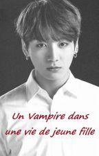 Un vampire dans une vie de jeune fille (TERMINER) by KokoroArmy