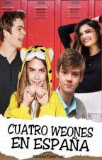 Cuatro Weones En España by PanthoTuttifrutti