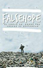 FALSEHOPE, el lugar en donde tus sueños se destrozan +15 años #OIMAwards by valentinajacqueline
