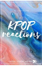 Kpop reactions (-imagine) by Chennnniieee