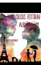 Miraculous Fotoraf Albümüm  by mucizeladybug123
