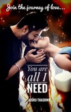 YOU are all I Need by AishThaswe