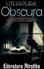 Concurso - Literatura Obscura by LiteraturaAtrativa