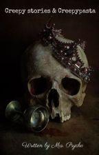 Creepy Stories & Creepypasta by mrspsycho2003