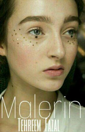 Malerin. |✔ by tehreemalfoy