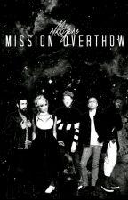 Mission Overthrow by nikkijune