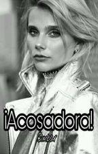 ¡Acosadora! by AkaneSaotomeTaishio