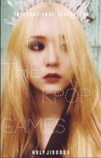 The KPOP Games [COMPLETED] by holyjisoosx