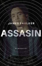 [James Faulker] The Assassin by mchay101