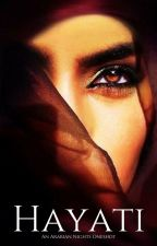 Hayati - An AN OneShot by -ailes-