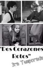 """""""Dos Corazones Rotos"""" 3ra Temporada/Jos Canela by mouquegirl94"""