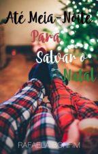 Até Meia-Noite para Salvar o Natal by RafaelaBonfim_