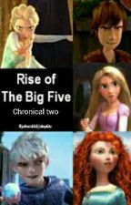 Rise of the big 5 - Chronical two by Pur3fr05tbyt3