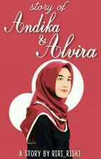Story of Andika & Alvira by Riri_Riski